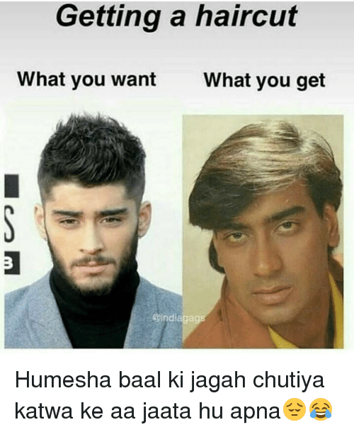Haircut, Memes, and Haircuts: Getting a haircut  What you want  What you get  GIndiagagE Humesha baal ki jagah chutiya katwa ke aa jaata hu apna😔😂