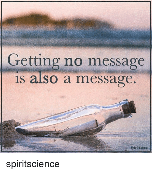 Spirit Science: Getting no message  is also a message  Spirit Science spiritscience