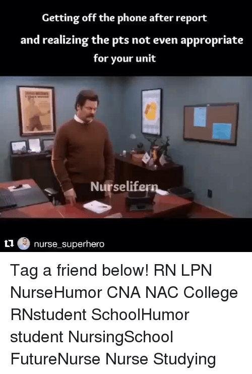 College, Memes, and Phone: Getting off the phone after report  and realizing the pts not even appropriate  for your unit  Nurselife  nurse superhero  ti Tag a friend below! RN LPN NurseHumor CNA NAC College RNstudent SchoolHumor student NursingSchool FutureNurse Nurse Studying