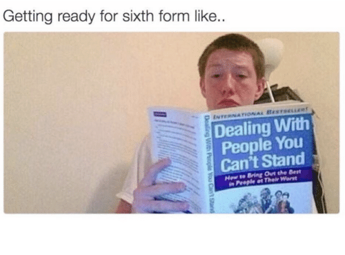 Sixth: Getting ready for sixth form like.  ENTERNATONAL BESTsELLR  Dealing With  People You  Can't Stand  Hew to Bring Out the Best  in People at Their Worst  Dealing With  People You Cant Stand