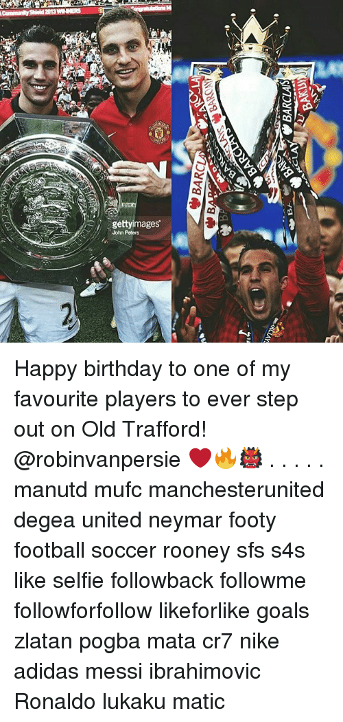 Adidas, Birthday, and Football: gettyimages.  John Peters Happy birthday to one of my favourite players to ever step out on Old Trafford! @robinvanpersie ❤️🔥👹 . . . . . manutd mufc manchesterunited degea united neymar footy football soccer rooney sfs s4s like selfie followback followme followforfollow likeforlike goals zlatan pogba mata cr7 nike adidas messi ibrahimovic Ronaldo lukaku matic