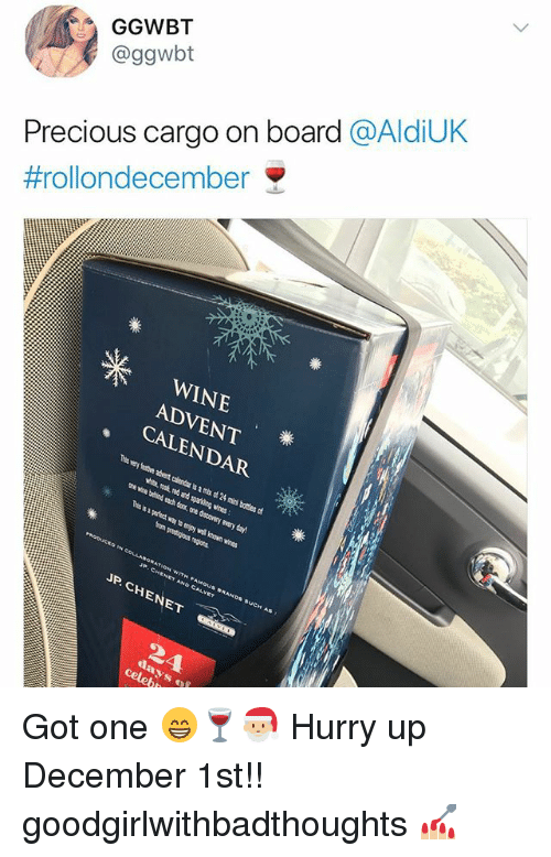 Memes, Precious, and Wine: GGWBT  @ggwbt  Precious cargo on board @AldiUK  #rollondecember  WINE  ADVENT  CALENDAR  P CHENET AND CALVET Got one 😁🍷🎅🏼 Hurry up December 1st!! goodgirlwithbadthoughts 💅🏼