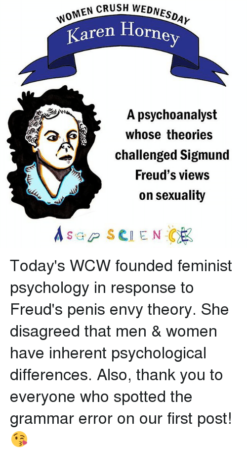 Grammarly: GH WOMEN CRUSH  DNES  Karen Ho  A psychoanalyst  whose theories  challenged Sigmund  Freud's views  on sexuality Today's WCW founded feminist psychology in response to Freud's penis envy theory. She disagreed that men & women have inherent psychological differences. Also, thank you to everyone who spotted the grammar error on our first post! 😘