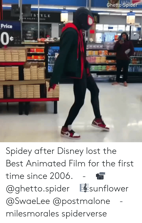 Animated: Ghetto Spid  STYLE  Price  0 Spidey after Disney lost the Best Animated Film for the first time since 2006.⠀ -⠀ 📹@ghetto.spider⠀ 🎼sunflower @SwaeLee @postmalone⠀ -⠀ milesmorales spiderverse
