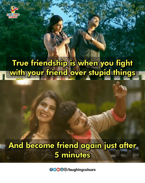 True, Friendship, and Indianpeoplefacebook: GHING  True friendship is when you fight  with your friend over stupid things  And become friend again just after  5 minutes  OOO/laughingcolours