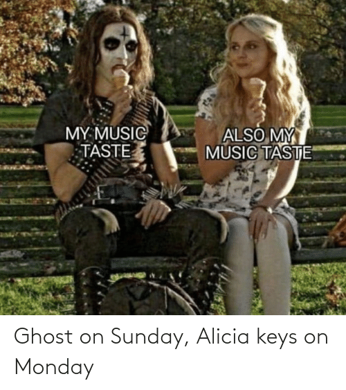 Monday: Ghost on Sunday, Alicia keys on Monday