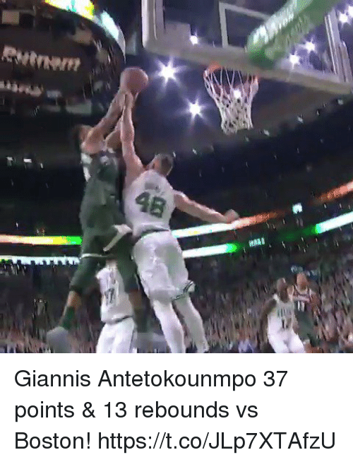 Memes, Boston, and 🤖: Giannis Antetokounmpo 37 points & 13 rebounds vs Boston! https://t.co/JLp7XTAfzU