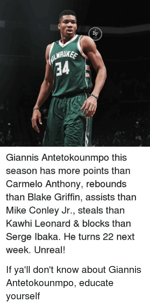 mike conley: Giannis Antetokounmpo this  season has more points than  Carmelo Anthony, rebounds  than Blake Griffin, assists  than  Mike Conley Jr., steals than  Kawhi Leonard & blocks than  Serge lbaka. He turns 22 next  week. Unreal! If ya'll don't know about Giannis Antetokounmpo, educate yourself