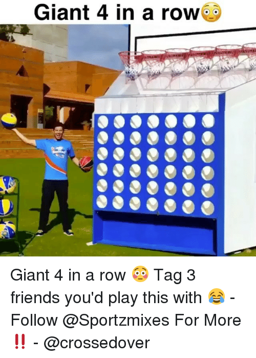 Friends, Memes, and Giant: Giant 4 in a row Giant 4 in a row 😳 Tag 3 friends you'd play this with 😂 - Follow @Sportzmixes For More‼️ - @crossedover