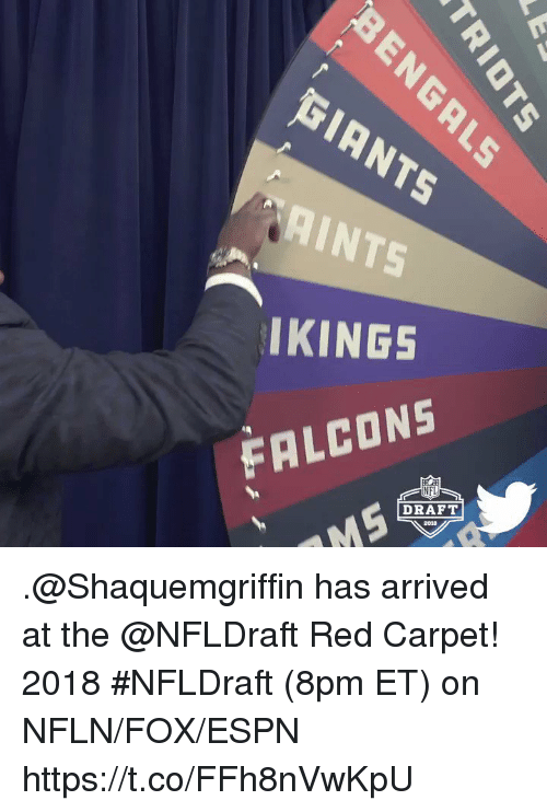 Espn, Memes, and Nfl: GIANTS  AINTS  IKINGS  FALCON5  NFL  DRAFT!  2018 .@Shaquemgriffin has arrived at the @NFLDraft Red Carpet!  2018 #NFLDraft (8pm ET) on NFLN/FOX/ESPN https://t.co/FFh8nVwKpU