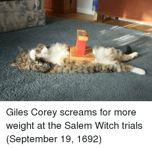 salem: Giles Corey screams for more weight at the Salem Witch trials (September 19, 1692)