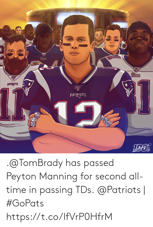 tds: Gillette  Patriots  Patriots  1  12  101  PATRIOTS  NFL .@TomBrady has passed Peyton Manning for second all-time in passing TDs.  @Patriots | #GoPats https://t.co/IfVrP0HfrM