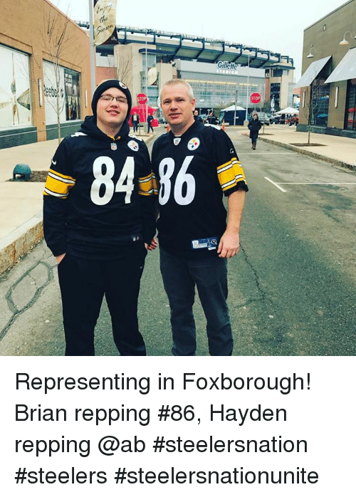 Memes, Steelers, and 🤖: Gillette  STOP  84 96 Representing in Foxborough!   Brian repping #86, Hayden repping @ab   #steelersnation #steelers #steelersnationunite