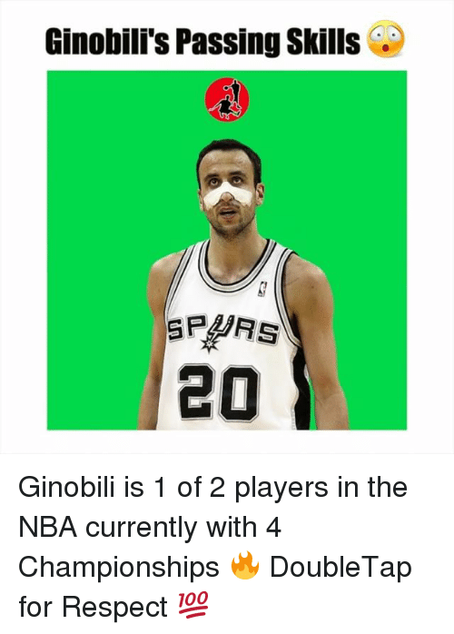 Memes, Respect, and 🤖: Ginobili's Passing Skills  20 Ginobili is 1 of 2 players in the NBA currently with 4 Championships 🔥 DoubleTap for Respect 💯