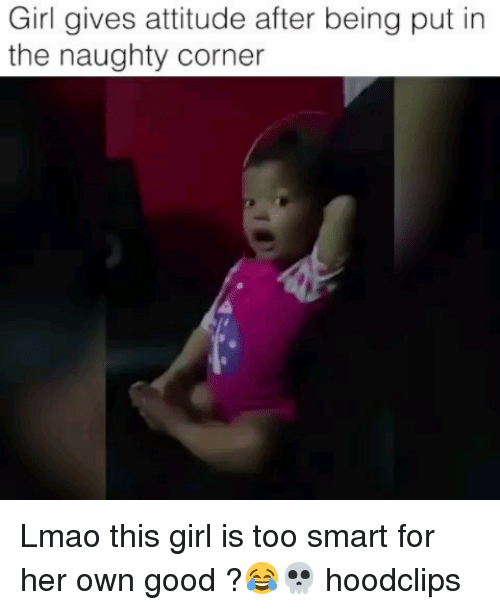 Funny, Lmao, and Girl: Girl gives attitude after being put in  the naughty corner Lmao this girl is too smart for her own good ?😂💀 hoodclips