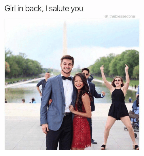 Dank, Girl, and Back: Girl in back, I salute you  the blessedone