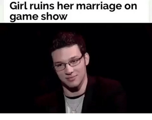 game shows: Girl ruins her marriage on  game show