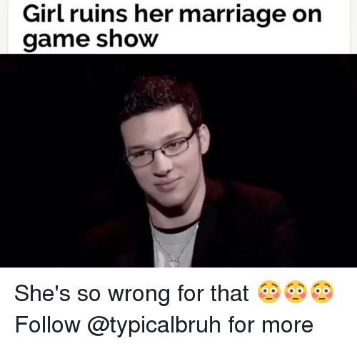 game shows: Girl ruins her marriage on  game show She's so wrong for that 😳😳😳 Follow @typicalbruh for more