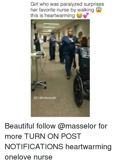 Beautiful, Memes, and Girl: Girl who was paralyzed surprises  her favorite nurse by walking  this is heartwarming  IG @hot vocals Beautiful follow @masselor for more TURN ON POST NOTIFICATIONS heartwarming onelove nurse