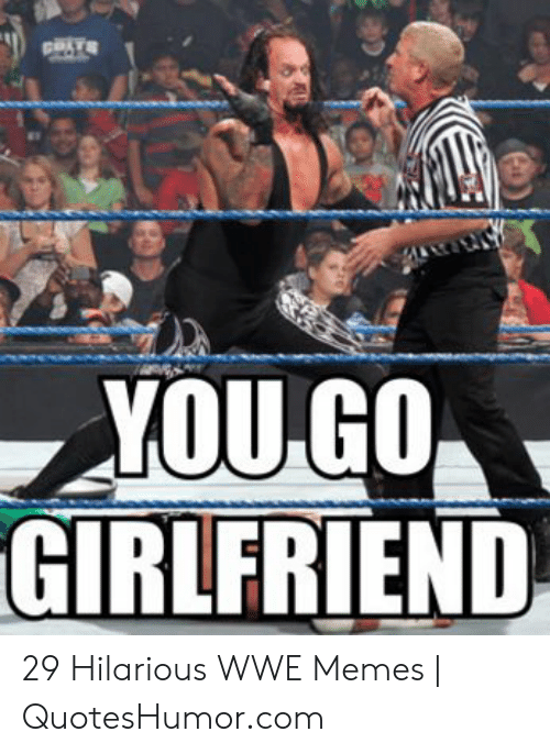 Hilarious Wwe: GIRLFRIEND 29 Hilarious WWE Memes | QuotesHumor.com