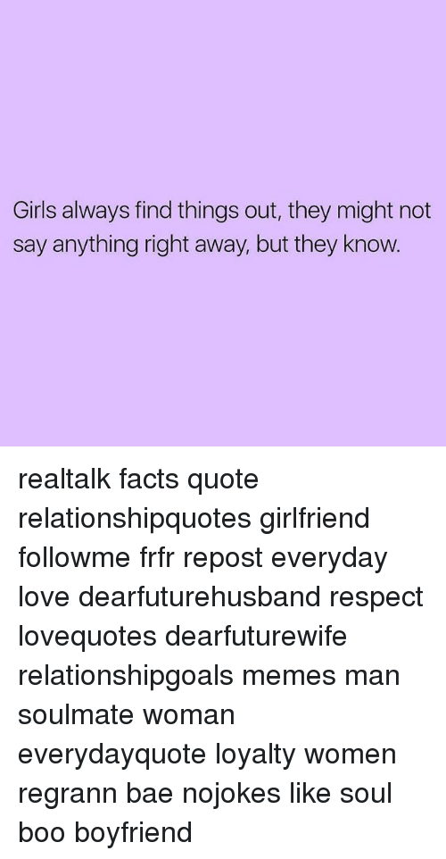 girls always find things out 21 funny things to say to a girl do you want to find out the best ways to ditch what's a good way to approach a girl my age it always seems if i were just.