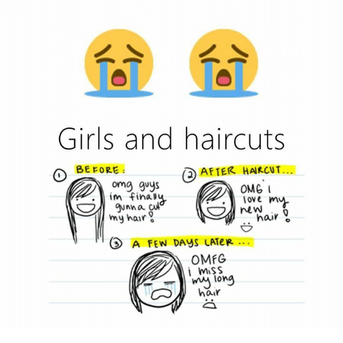 Girls, Haircut, and Memes: Girls and haircuts  BEFORE  AFTER HAIRCUT...  omg guys  im fina  OMG  Tove m  my hair o  A FEN DAyS LATeR  OMFG  i miSS  mj long