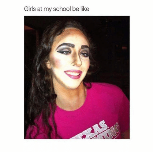 Be Like, Funny, and Girls: Girls at my school be like