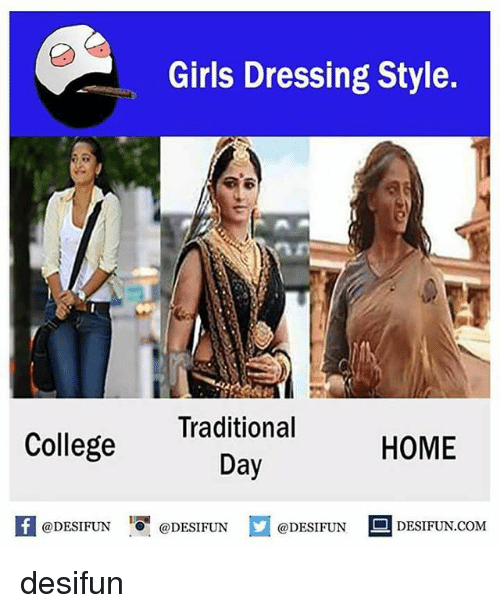 College, Girls, and Memes: Girls Dressing Style.  Traditional  Day  College  HOME  A@DESIFUN 1 @DESIFUN @DESIFUN -DESIFUN.COM desifun