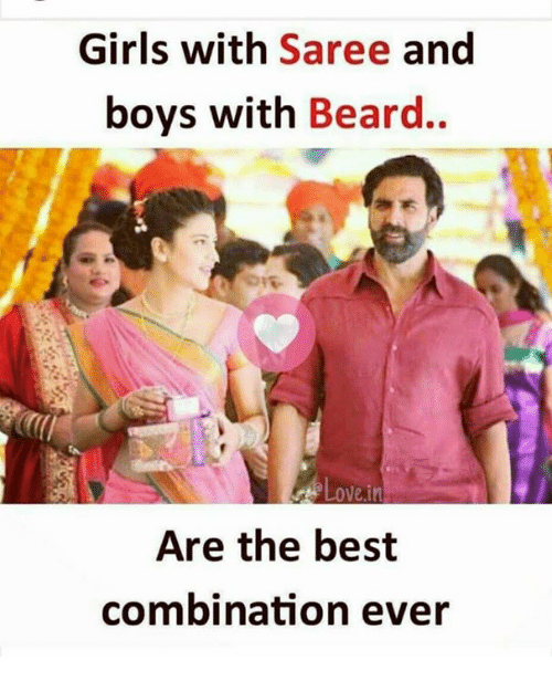 lowed: Girls with Saree and  boys with Beard..  Low  ein  Are the best  combination ever