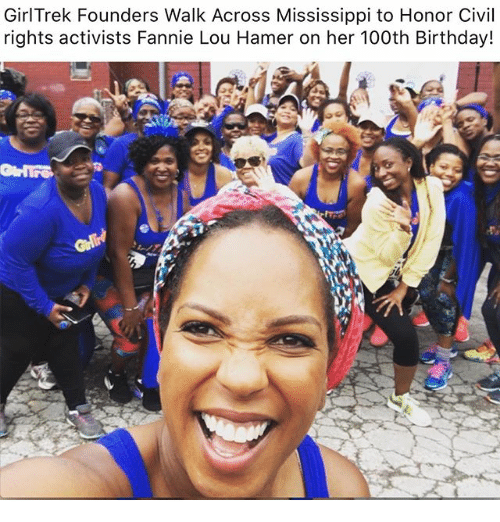 Fannie Lou Hamer: GirlTrek Founders Walk Across Mississippi to Honor Civil  rights activists Fannie Lou Hamer on her 100th Birthday!