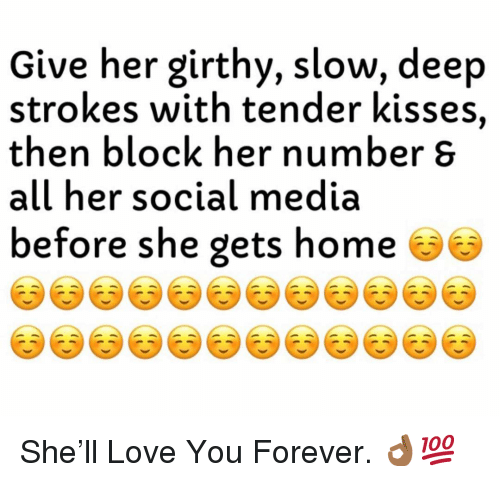 love you forever: Give her girthy, slow, deep  strokes with tender kisses,  then block her number S  all her social media  before she gets home S She'll Love You Forever. 👌🏾💯