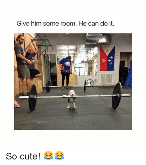 Memes, 🤖, and Do It: Give him some room. He can do it. So cute! 😂😂