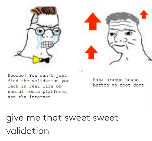 Reddit, Sweet, and Give Me: give me that sweet sweet validation