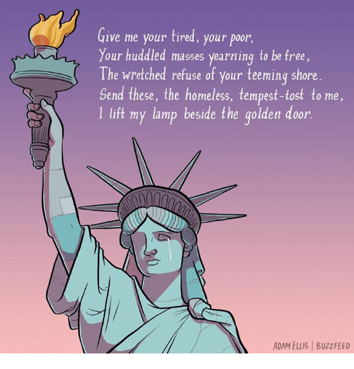Memes, 🤖, and Mass: Give me your tired, your poor,  Your huddled masses yearning to be free  The wretched refuse of your teeming shore  Send these, the homeless, tempest-tost to me,  l lift my lamp beside the golden door.  ADAM ELLIS Buzz FEED