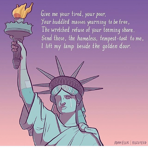 Memes, 🤖, and Mass: Give me your tired, your poor  Your huddled masses yearning to be free,  The wretched refuse of your teeming shore  Send these, the homeless, tempest-tost to me  I lift my lamp beside the golden door.  ADAM Elus l Buzz FEED