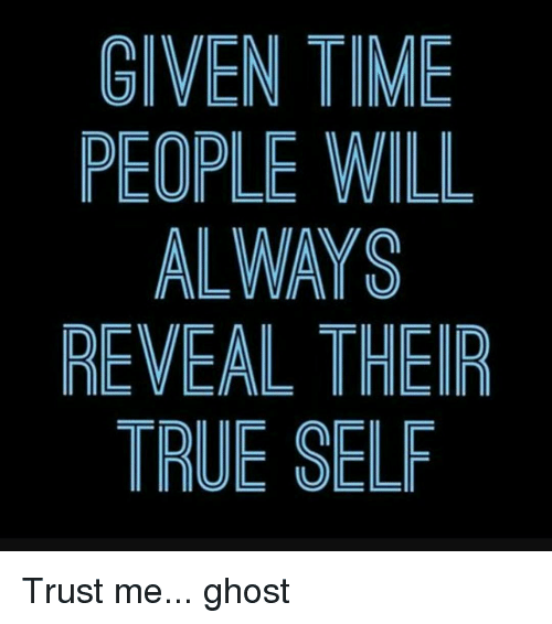 the day my true self was revealed True self revealed this was true for me i am sure that a therapist would have a field day with this but i didn't completely see my mother until i was.