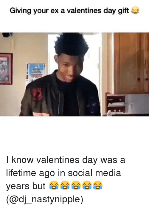 Memes, 🤖, and Valentine Day: Giving your ex a valentines day gift I know valentines day was a lifetime ago in social media years but 😂😂😂😂😂 (@dj_nastynipple)