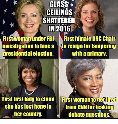 Resigne: GLASS  CEILINGS  SHATTERED  IN 2016  First woman under FBI  First female DNC Chair  investigation to lose a Nto resign for tampering  presidential election.  With a primary.  First first lady to claim First woman to fired  She has lost hope in  from CNN for leaking  her country.  debate questions.