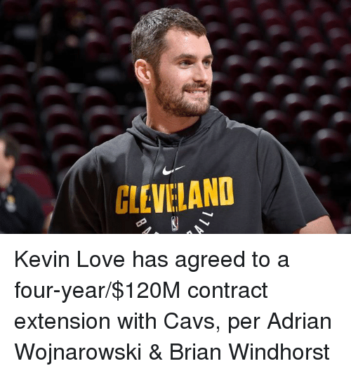 Kevin Love: GLEVELAND Kevin Love has agreed to a four-year/$120M contract extension with Cavs, per Adrian Wojnarowski & Brian Windhorst