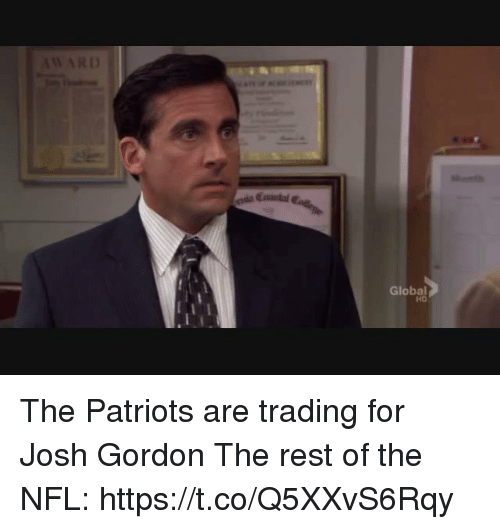 Nfl, Patriotic, and Josh Gordon: Global  HD The Patriots are trading for Josh Gordon  The rest of the NFL: https://t.co/Q5XXvS6Rqy