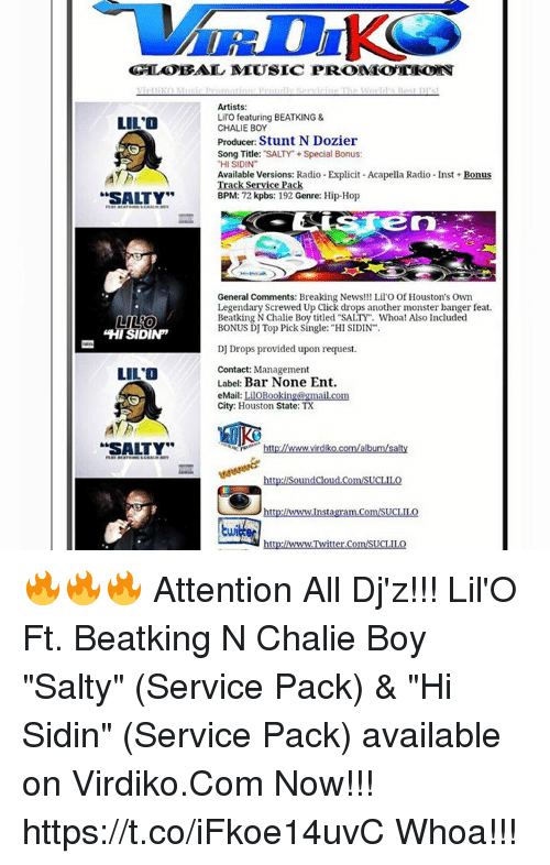"""screwed up click: GLOBAL MMUSIC PROMOTIONS  Artists:  Lil'O featuring BEATKING &  LILO  CHALIE BOY  Producer: Stunt N Dozier  Song Title: SALTY Special Bonus:  """"HI SIDIN  Available Versions: Radio Explicit Acapella Radio-Inst Bonus  Track Service Pack  SALTY  BPM  72 kpbs: 192 Genre: Hip-Hop  General Comments: Breaking News!!! Lil'O of Houston's Own  Legendary Screwed Up Click drops another monster banger feat.  Beatking N Chalie Boy titled """"SALTY Whoa! Also Included  LILO  BONUS DJ Top Pick Single: """"HI SIDIN  DIN  I  DJ Drops provided upon request  Contact: Management  LILO  Label Bar None Ent.  eMail: LiloBooking@gmail.com  City: Houston State: TX  SALTY""""  virdik  MAMA  http:llSoundCloud.ComISUCLILO  Insta  UCLII 🔥🔥🔥 Attention All Dj'z!!! Lil'O Ft. Beatking N Chalie Boy """"Salty"""" (Service Pack) & """"Hi Sidin"""" (Service Pack) available on Virdiko.Com Now!!! https://t.co/iFkoe14uvC Whoa!!!"""