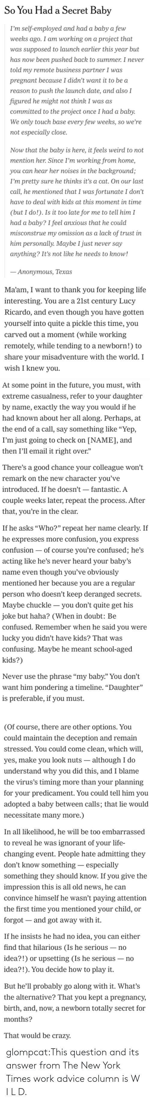 html: glompcat:This question and its answer from The New York Times work advice column is W I L D.