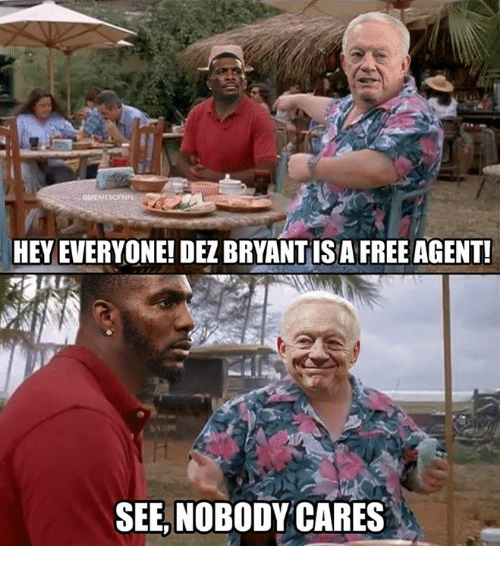 Dez Bryant, Nfl, and Free: GMEM  HEY EVERYONE! DEZ BRYANT IS A FREE AGENT  SEE,NOBODYCARES