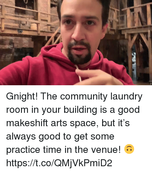 venue: Gnight! The community laundry room in your building is a good makeshift arts space, but it's always good to get some practice time in the venue! 🙃 https://t.co/QMjVkPmiD2