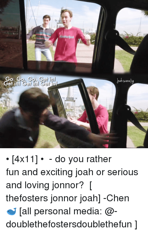 Jonnor: Go, Go Go. Get in!  Get in! Get in! t in  Dan Scene • [4x11] • ⠀⠀⠀⠀⠀⠀⠀⠀⠀ - do you rather fun and exciting joah or serious and loving jonnor? ⠀⠀⠀⠀⠀⠀⠀ [ thefosters jonnor joah] -Chen 🐋 [all personal media: @-doublethefostersdoublethefun ]