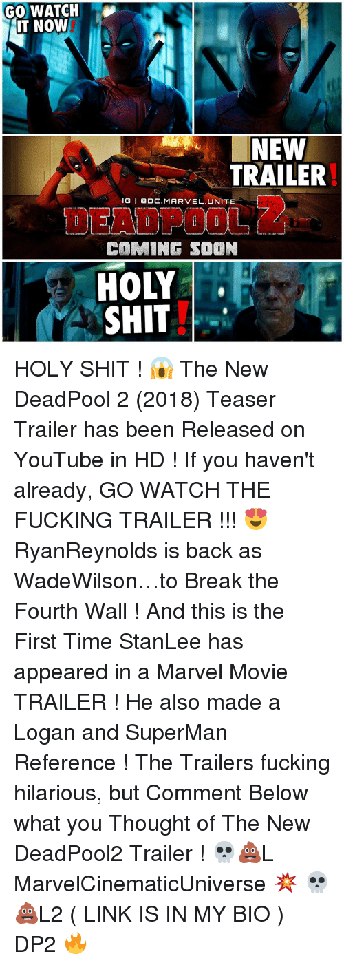 fourth wall: GO WATCH  IT NOW  NEW  TRAILER  IG I OE. MARVEL UNITE  COMING SOON  HOLY  SHIT HOLY SHIT ! 😱 The New DeadPool 2 (2018) Teaser Trailer has been Released on YouTube in HD ! If you haven't already, GO WATCH THE FUCKING TRAILER !!! 😍 RyanReynolds is back as WadeWilson…to Break the Fourth Wall ! And this is the First Time StanLee has appeared in a Marvel Movie TRAILER ! He also made a Logan and SuperMan Reference ! The Trailers fucking hilarious, but Comment Below what you Thought of The New DeadPool2 Trailer ! 💀💩L MarvelCinematicUniverse 💥 💀💩L2 ( LINK IS IN MY BIO ) DP2 🔥