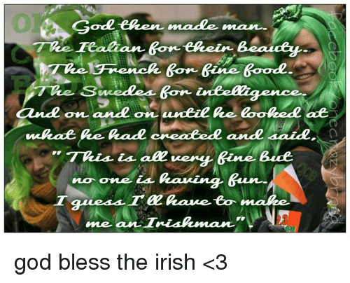 "Dank, 🤖, and Aes: God enken made  TWe recalan Bone eikein Beauty  and on and  on unee Re Cooke de ae  ""This is  no one leaving Bun  me an T god bless the irish <3"