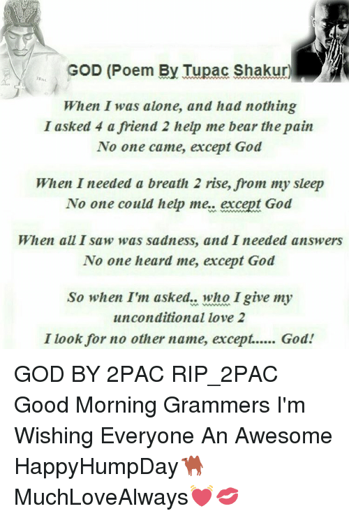 Good Morning Everyone Poem : God poem by tupac shakur when i was alone and had nothing