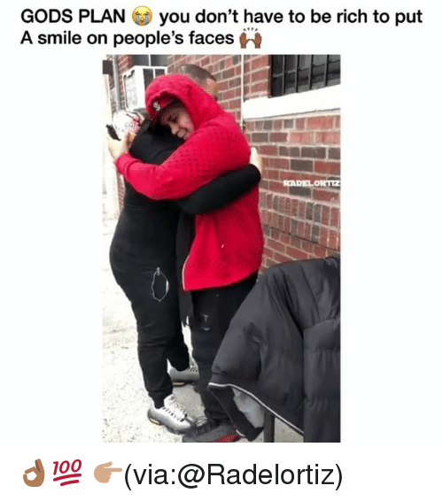 Funny, Smile, and Via: GODS PLAN you don't have to be rich to put  A smile on people's faces 👌🏾💯 👉🏽(via:@Radelortiz)