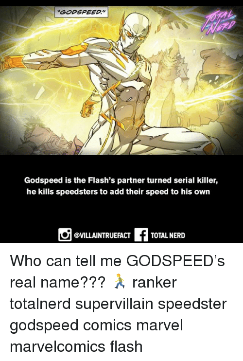 Memes, Nerd, and Marvel: Godspeed is the Flash's partner turned serial killer,  he kills speedsters to add their speed to his own  @VILLAINTRUEFACT  TOTAL NERD Who can tell me GODSPEED's real name??? 🏃♂️ ranker totalnerd supervillain speedster godspeed comics marvel marvelcomics flash